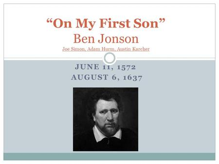 """On My First Son"" Ben Jonson Joe Simon, Adam Hurm, Austin Karcher"