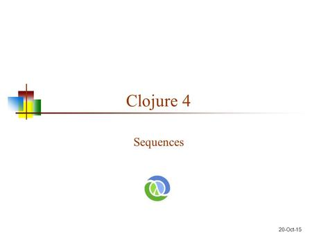 Clojure 4 Sequences 20-Oct-15. Clojure errors (NO_SOURCE_FILE:12) Useless--just means you're running from the REPL shell java.lang.Exception: EOF while.