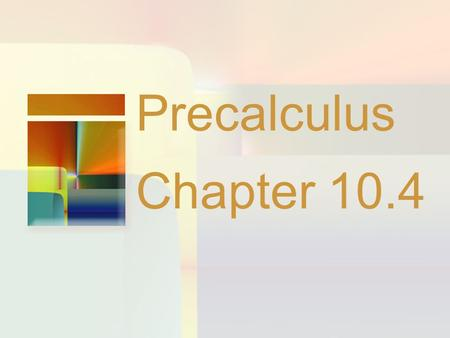Precalculus Chapter 10.4. Analytic Geometry 10 Hyperbolas 10.4.