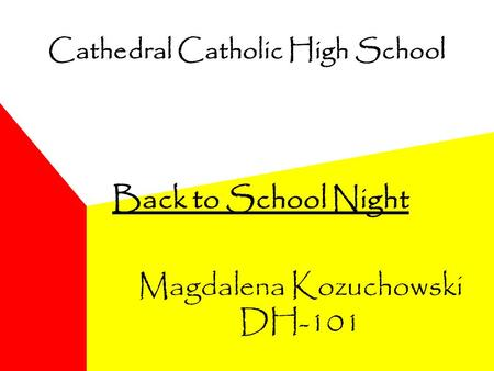 Cathedral Catholic High School Back to School Night Magdalena Kozuchowski DH-101.