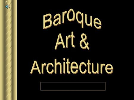 "Baroque ► 1600 – 1750. ► From a Portuguese word ""barocca"", meaning ""a pearl of irregular shape."" ► Implies strangeness, irregularity, and extravagance."