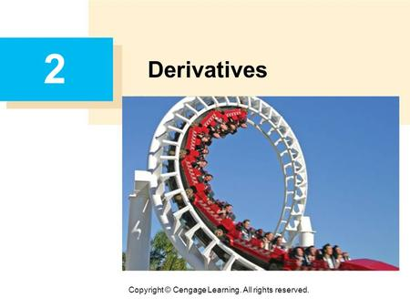 Copyright © Cengage Learning. All rights reserved. 2 Derivatives.
