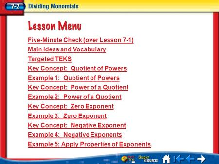 Lesson 2 Menu Five-Minute Check (over Lesson 7-1) Main Ideas and Vocabulary Targeted TEKS Key Concept: Quotient of Powers Example 1: Quotient of Powers.