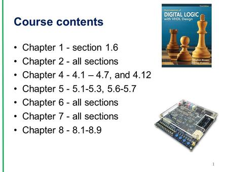 Course contents Chapter 1 - section 1.6 Chapter 2 - all sections Chapter 4 - 4.1 – 4.7, and 4.12 Chapter 5 - 5.1-5.3, 5.6-5.7 Chapter 6 - all sections.