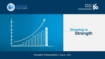 1 Investor Presentation | March, 2015 Growing in Strength.