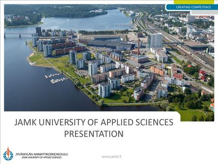 JAMK UNIVERSITY OF APPLIED SCIENCES PRESENTATION www.jamk.fi.