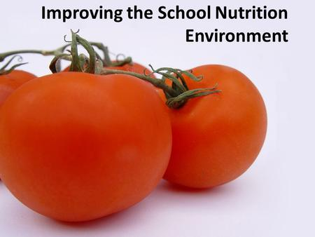 Improving the School Nutrition Environment The Staggering Statistics of Childhood Obesity 2 out of every 10 children in the United States are overweight.