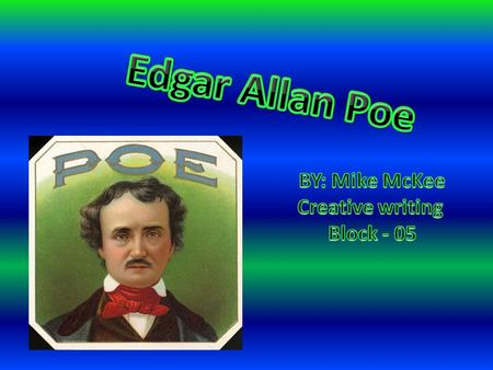 Born January 19 th 1809. Son of David and Elizabeth Arnold Poe. Father died in 1810. Mother died December of 1811. Foster son of John Allen.