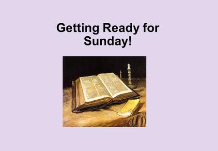 Getting Ready for Sunday!. The Fifth Sunday of Lent We are approaching the last part of our Lenten preparation for Easter! If we really want to know Jesus.