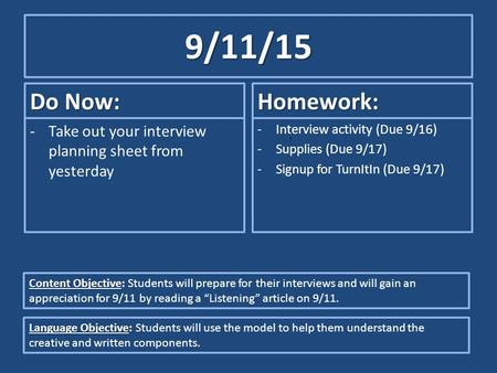 9/11/15 Do Now: -Take out your interview planning sheet from yesterday Homework: -Interview activity (Due 9/16) -Supplies (Due 9/17) -Signup for TurnItIn.