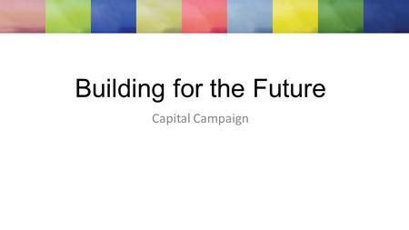 Building for the Future Capital Campaign. Current Space & Financials 925 Allwood Road. Clifton: 15 Clinical spaces + 1 common area $8441/month 3% increase.