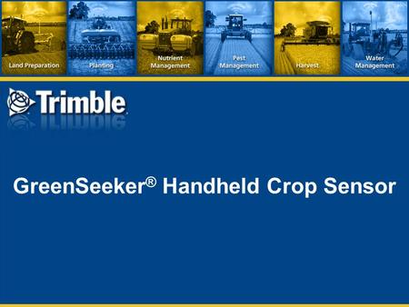 GreenSeeker ® Handheld Crop Sensor. Features  Active light source optical sensor  Used to measure plant biomass/plant health  Displays NDVI (Normalized.