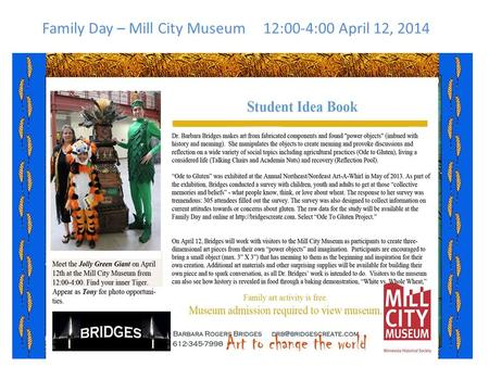Family Day – Mill City Museum 12:00-4:00 April 12, 2014.