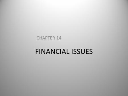 FINANCIAL ISSUES CHAPTER 14. CHAPTER OUTLINE Financial Issues Third-Party Programs – private health insurance – managed care programs – public health.
