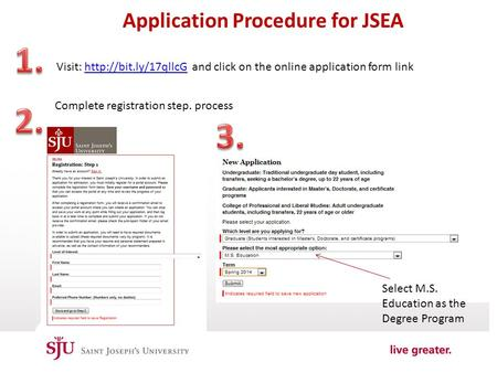 Application Procedure for JSEA Visit:  and click on the online application form linkhttp://bit.ly/17qllcG Complete registration step.