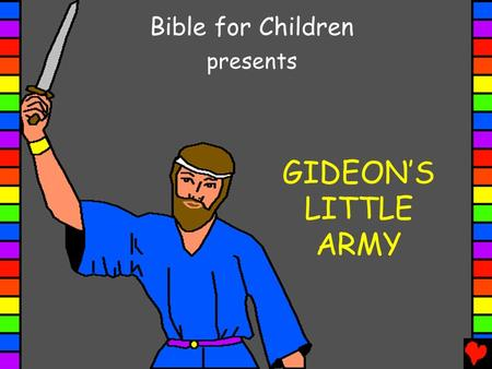Bible for Children presents GIDEON'S LITTLE ARMY.