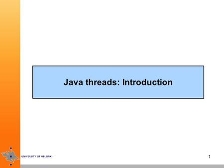 1 Java threads: Introduction. 2 Topics background, motivation, and benefits of threads what is a Java thread –how to start a thread –how to stop a thread.