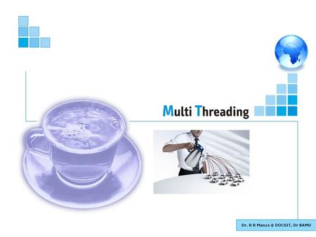 Dr. R R DOCSIT, Dr BAMU. Basic Java : Multi Threading 2 Objectives of This Session State what is Multithreading. Describe the life cycle of Thread.