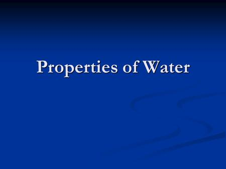 "Properties of Water. Earth has been called the ""blue planet"" Earth has been called the ""blue planet"" From space, its surface appears to be mostly oceans."