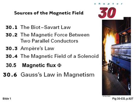 Slide 1 30. Fig 30-CO, p.927 30.5 Magnetic flux .