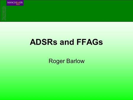 ADSRs and FFAGs Roger Barlow. 7 Jan 2008Workshop on ADSRs and FFAGsSlide 2 The ADSR Accelerator Driven Subcritical Reactor Accelerator Protons ~1 GeV.
