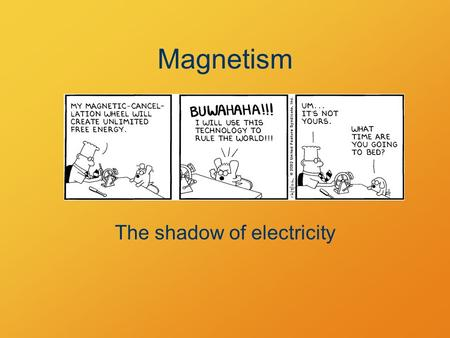Magnetism The shadow of electricity. Magnetic Force Magnets apply forces to each other. Opposite poles attract, like poles repel.