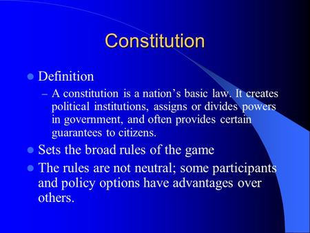 Constitution Definition – A constitution is a nation's basic law. It creates political institutions, assigns or divides powers in government, and often.