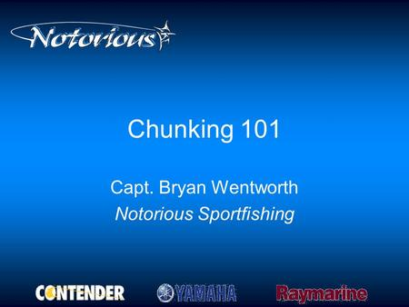 Chunking 101 Capt. Bryan Wentworth Notorious Sportfishing.