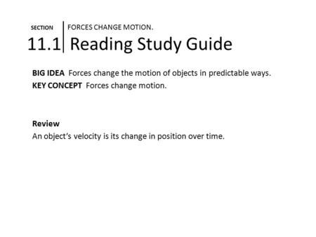 SECTION FORCES CHANGE MOTION Reading Study Guide