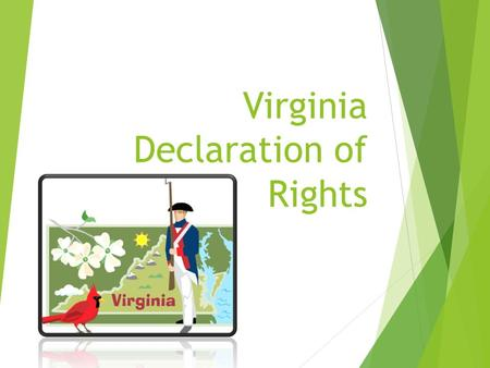 "Virginia Declaration of Rights. PREVIEW Read Together- page 74 1. Read the paragraph on the "" Virginia Declaration of Rights"". 2. You can do it as a."