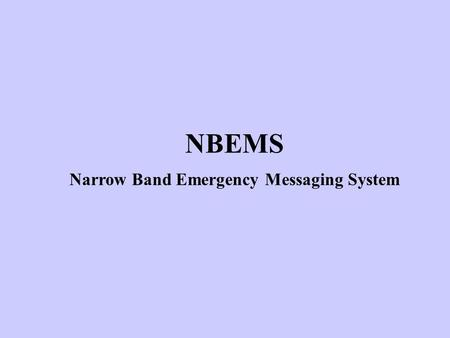 NBEMS Narrow Band Emergency Messaging System. W1HKJ – Dave, licensed for 52 years Retired USCG, MSEE, 40+ years in software dev. Expert in nothing, but.