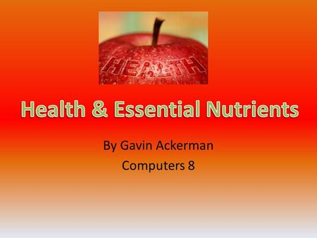 By Gavin Ackerman Computers 8. Carbs Gives your body energy Two kinds: – Simple (quick, sugars) – Complex (slow, starches) In grains, fruits, milk, etc.