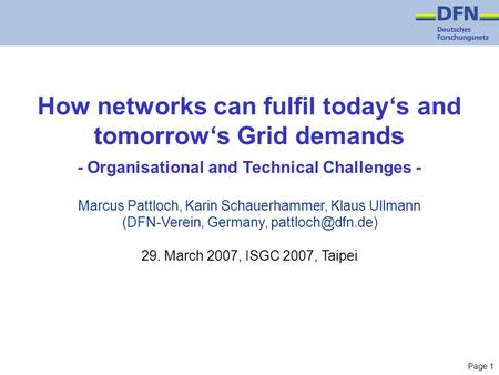 Page 1 How networks can fulfil today's and tomorrow's Grid demands - Organisational and Technical Challenges - Marcus Pattloch, Karin Schauerhammer, Klaus.