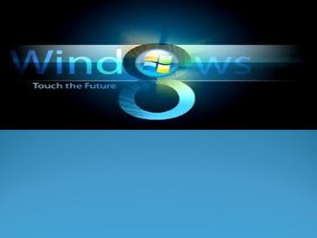 Overview What is Windows 8? What are some new features of Windows 8? Availability. Critics and Effects to people's lives.