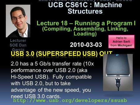 inst.eecs.berkeley.edu/~cs61c UCB CS61C : Machine Structures Lecture 18 – Running a Program I (Compiling, Assembling, Linking, Loading) 2010-03-03 2.0.