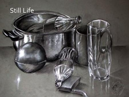 Still Life. A still life is a work of art depicting inanimate subject matter, typically commonplace objects which may be either natural (food, flowers,