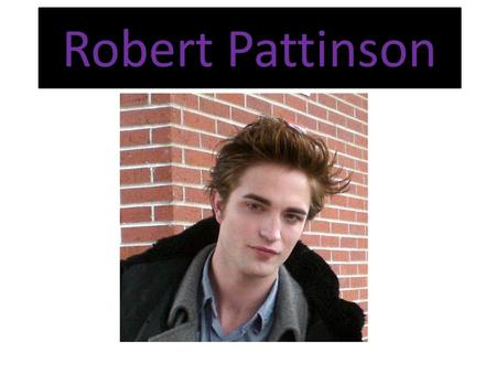 Robert Pattinson. Biography Robert Pattinson was born on May 13, 1986, in London, England.(Now he is 23 years old). Attended Harrodian private school.