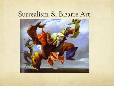 Surrealism & Bizarre Art. Surrealism is a cultural movement that began in the early 1920's & is best known for its visual artworks & writings. Surrealism.