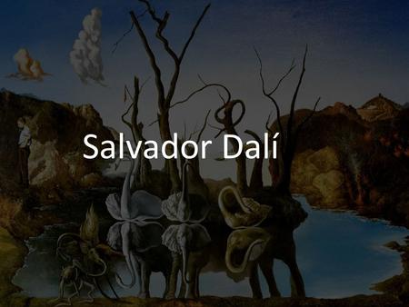 Salvador Dalí. Salvador Dali was born in Figueres, Spain on May 11, 1904 His father was a lawyer and very strict, but his mother was kinder and encouraged.