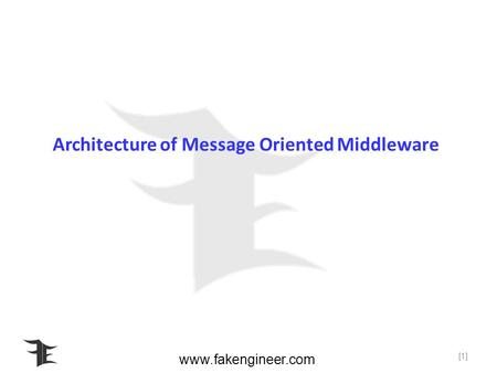 Www.fakengineer.com Architecture of Message Oriented Middleware [1]