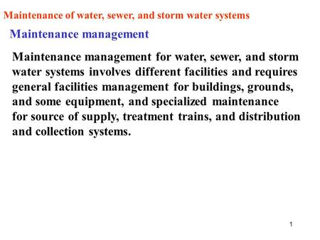 1 Maintenance of water, sewer, and storm water systems Maintenance management Maintenance management for water, sewer, and storm water systems involves.