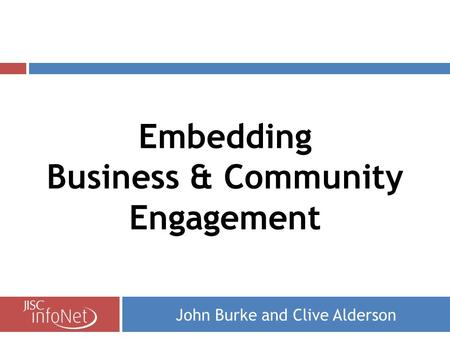 John Burke and Clive Alderson Embedding Business & Community Engagement.