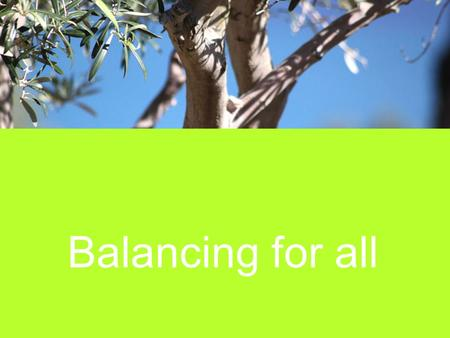 Balancing for all. W e are having a new and higher energy level, According to the name, it is encouraging inner. the » Balancing Energy «. balance.