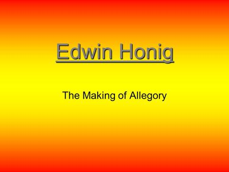 "Edwin Honig The Making of Allegory. ""Each character in the story may be taken as a personification of some particular defect, essentially related to G's."
