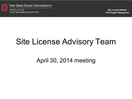 Site License Advisory Team April 30, 2014 meeting.