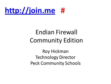 Endian Firewall Community Edition Roy Hickman Technology Director Peck Community Schools  #
