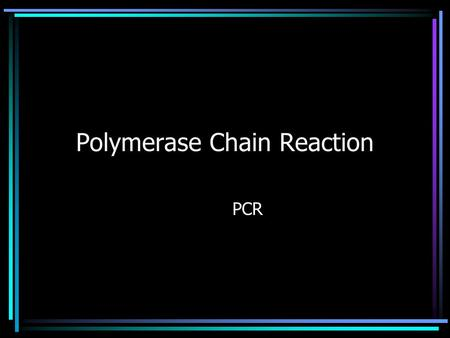 Polymerase Chain Reaction PCR. PCR allows for amplification of a small piece of DNA. Some applications of PCR are in: –forensics (paternity testing, crimes)
