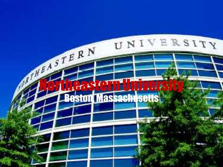 Northeastern University Boston, Massachusetts. Schools & Departments Northeastern is divided into six different colleges Arts and Sciences African American.