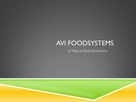 AVI FOODSYSTEMS at Wayne State University. AVI FOODSYSTEMS - MEAL PLANS – WHAT ARE THE DIFFERENT OPTIONS? Warrior Pass Unlimited access during all hours.