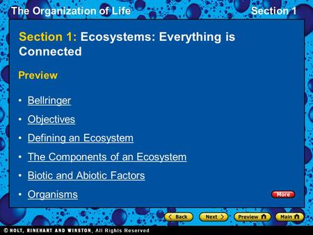 The Organization of LifeSection 1 Preview Bellringer Objectives Defining an Ecosystem The Components of an Ecosystem Biotic and Abiotic Factors Organisms.